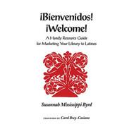 Bienvenidos! Welcome!: A Handy Resource Guide For Marketing Your - E459188