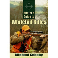 Hunters Guide To Whitetail Rifles Paperback By Schoby Michael Book - E460447