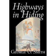 Highways In Hiding Hardcover by Smith George O Book - E460525
