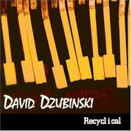 Recyclical By David Dzubinski Performer Album 2004 On Audio CD - E481206