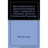 Basic Dimensions For A General Psychological Theory: Implications For - E489889
