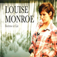 Borrow Or Lie By Monroe Louise On Audio CD Album Country 2012 - E508567