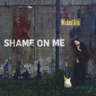 Shame On Me By Wicked Grin On Audio CD Album Blues 2013 - E509894