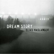 Dream Story By Haslanger Elias On Audio CD Album Jazz 2006 - E523761