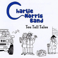 Ten Tall Tales By Charlie Morris Band On Audio CD Album 10 Blues 2009  - E525052