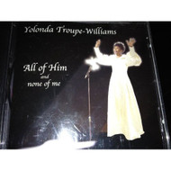 All Of Him & None Of Me By Yolonda Troupe Williams Yolonda Troupe - E527190