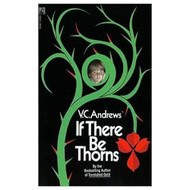 If There Be Thorns Dollanganger Series Bk 3 By V C Andrews Book - E567961