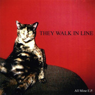 All Mine Ep They Walk In Line Album 2003 by They Walk In Line On Audio - EE454176