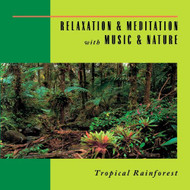 Relaxation & Meditation With Music & Nature: Tropical Rainforest On - EE512603