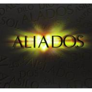 Aliados By Aliados On Audio CD Album Latin Import 2013 - EE514875