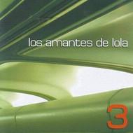 3 By Los Amantes De Lola On Audio CD Album World Music 2005 - EE524502