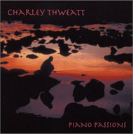 Piano Passions By Charley Thweatt Performer On Audio CD Album 1999 - EE547030