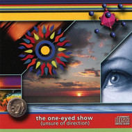 Unsure Of Direction By One-Eyed Show On Audio CD Album 2007 - EE547088