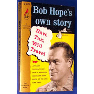 Have Tux Will Travel-Bob Hope's Own Story By Hope Bob & Pete Martin - EE583125