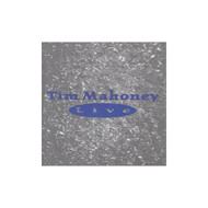 Live By Tim Mahoney Performer On Audio CD Album 2000 - EE583537