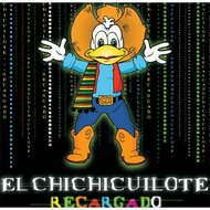 El Chichicuilote: Recargado By Chichicuilote On Audio CD Album 2007 - XX623494