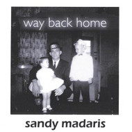 Way Back Home By Sandy Madaris On Audio CD Album 2001 - XX623610