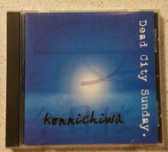 Konnichiwa By Dead City Sunday On Audio CD Album - XX623810