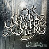 America Underwater By LoveHateHero On Audio CD Album 2009 - XX624642