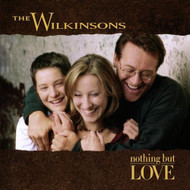 Nothing But Love By The Wilkinsons On Audio CD Album 2010 - XX628372