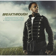 Breakthrough By Armarrae Hill & True Foundation On Audio CD - E527192
