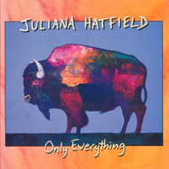Only Everything By Juliana Hatfield On Audio CD Album 2010 - DD604817