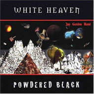 White Heaven Powdered Black By Jay Gordon On Audio CD Album 2004 - DD632747