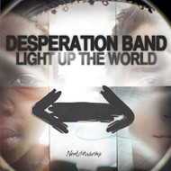 Light Up The World By Desperation Band On Audio CD Album 2009 - DD616610