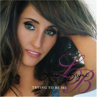 Trying To Be Me Album By Laura Bryna On Audio CD - DD620036