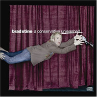 A Conservative Unleashed By Brad Stine On Audio CD Album 2004 - DD629117