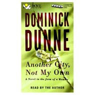 Another City Not My Own: A Novel In The Form Of A Memoir By Dominick - D647416