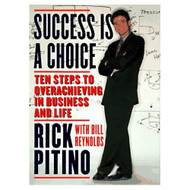 Success Is A Choice: Ten Steps To Overachieving In Business And Life - D649884