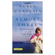 Almost There: The Onward Journey Of A Dublin Woman By O'faolain Nuala - D650979