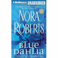 Blue Dahlia Book One Of The In The Garden Trilogy By Roberts Nora - D658052