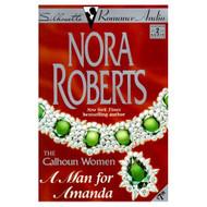A Man For Amanda Calhoun Women By Roberts Nora Merlington Laural - D658194