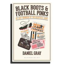 Football Books - Black Boots & Football Pinks - Daniel Gray