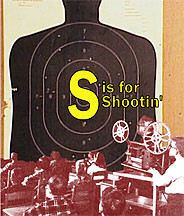 S is for Shootin