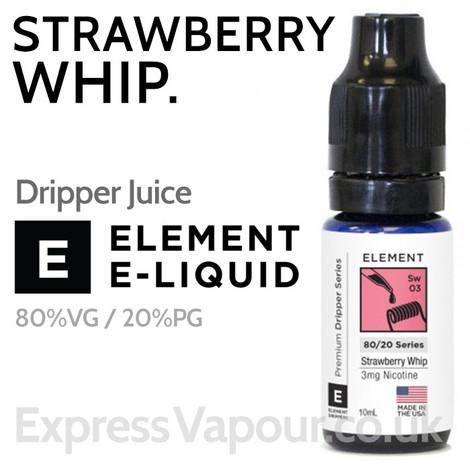 Strawberry Whip - ELEMENT 80% VG Dripper e-Liquid - 10ml