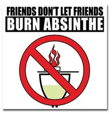 Friends Don't Let Friends Burn Absinthe Sticker
