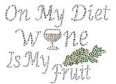 Ovrs2928 - On My Diet Wine is My Fruit - ON SALE!