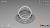 O-Ring, White PTFE/PTFE/TFE Size: 119, Durometer: 75 Nominal Dimensions: Inner Diameter: 73/79(0.924) Inches (2.34696Cm), Outer Diameter: 1 10/77(1.13) Inches (2.8702Cm), Cross Section: 7/68(0.103) Inches (2.62mm) Part Number: ORTFE119