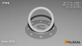O-Ring, White PTFE/PTFE/TFE Size: 215, Durometer: 75 Nominal Dimensions: Inner Diameter: 1 4/87(1.046) Inches (2.65684Cm), Outer Diameter: 1 23/71(1.324) Inches (3.36296Cm), Cross Section: 5/36(0.139) Inches (3.53mm) Part Number: ORTFE215