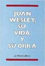 Juan Wesley, su vida y su obra