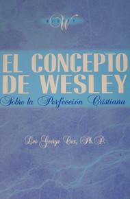 El concepto de Wesley sobre la perfección cristiana