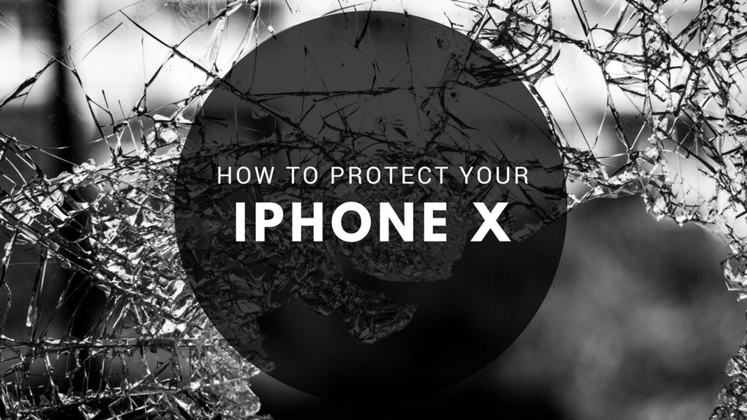 How to Protect Your iPhone X