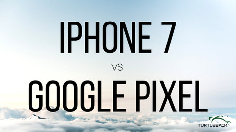 ​iPhone 7 vs. Google Pixel