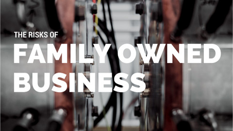 ​The Risk of Family Owned Business
