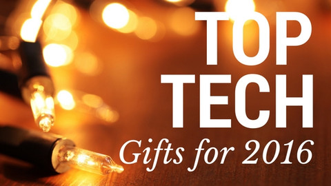​Top Holiday Tech Gifts 2016