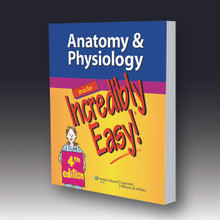 Book - Anatomy & Physiology Made Incredibly Easy