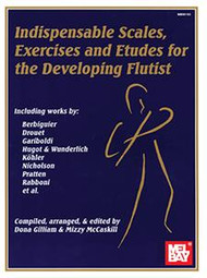 Indispensable Scales, Exercises and Etudes for the Developing Flutist by Dona Gilliam & Izzy McCaskill